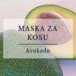 avokado, maska za kosu